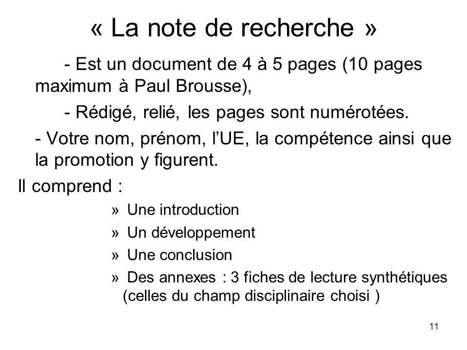 « La note de recherche » - Est un document de 4 à 5 pages (10 pages maximum à Paul Brousse), - Rédigé, relié, les pages sont numérotées.