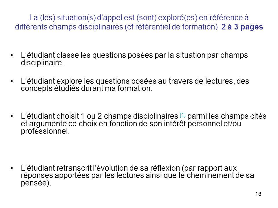 La (les) situation(s) d'appel est (sont) exploré(es) en référence à différents champs disciplinaires (cf référentiel de formation) 2 à 3 pages