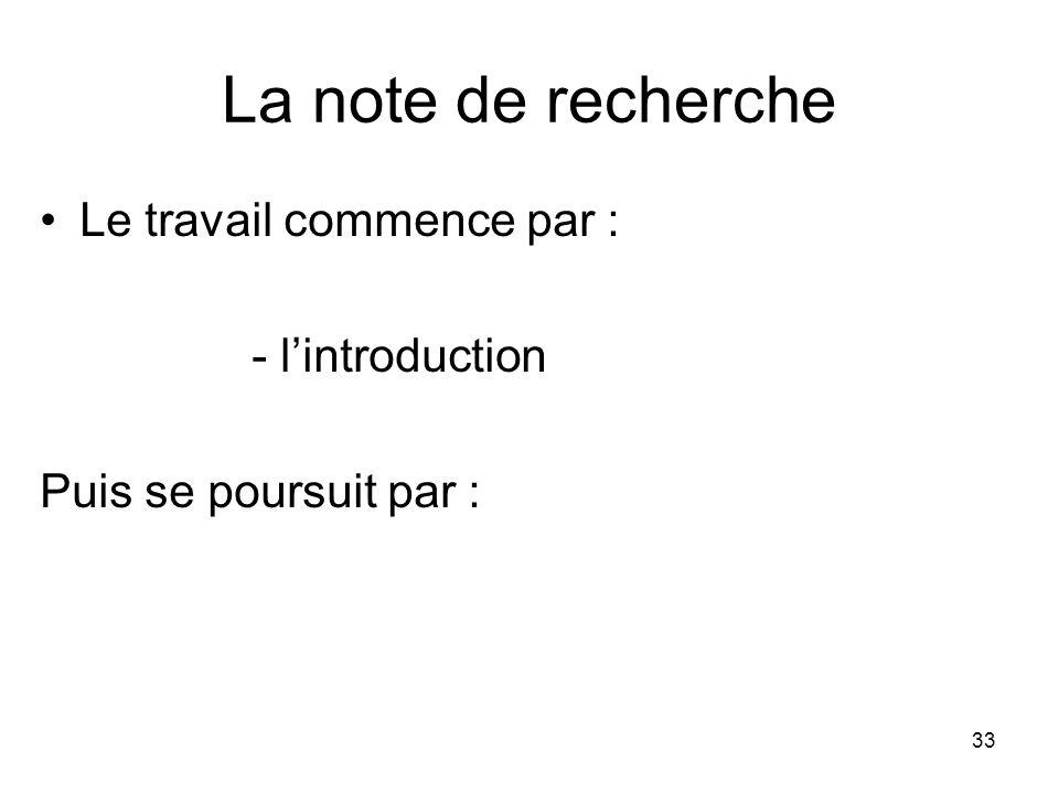 La note de recherche Le travail commence par : - l'introduction