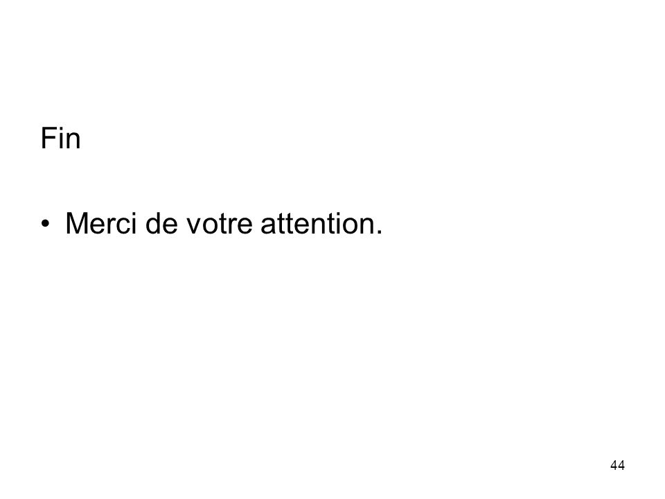 Fin Merci de votre attention.