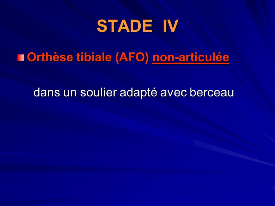 STADE IV Orthèse tibiale (AFO) non-articulée