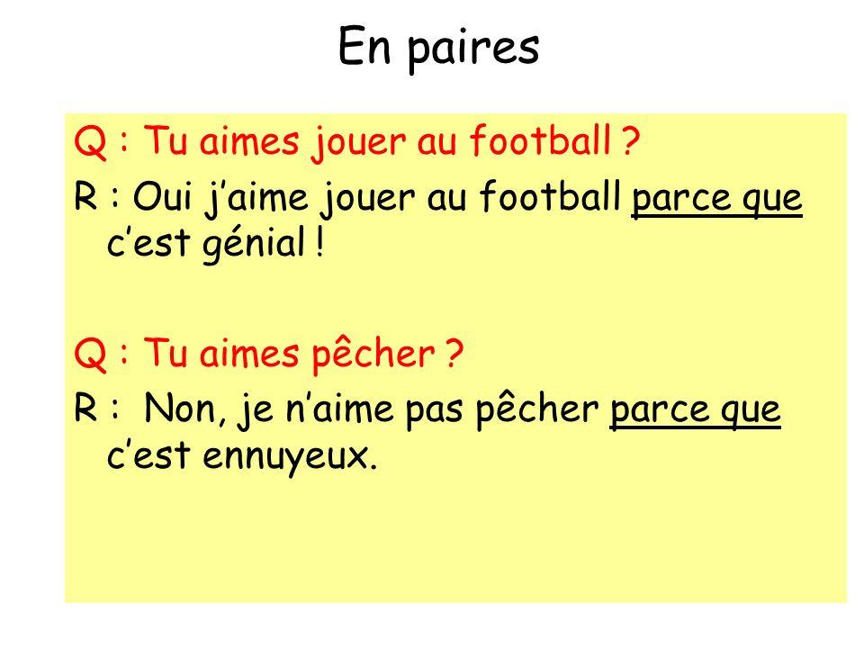En paires Q : Tu aimes jouer au football