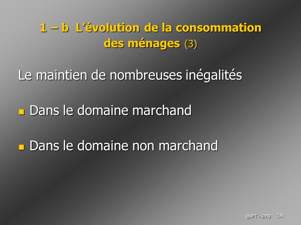 1 – b L'évolution de la consommation des ménages (3)