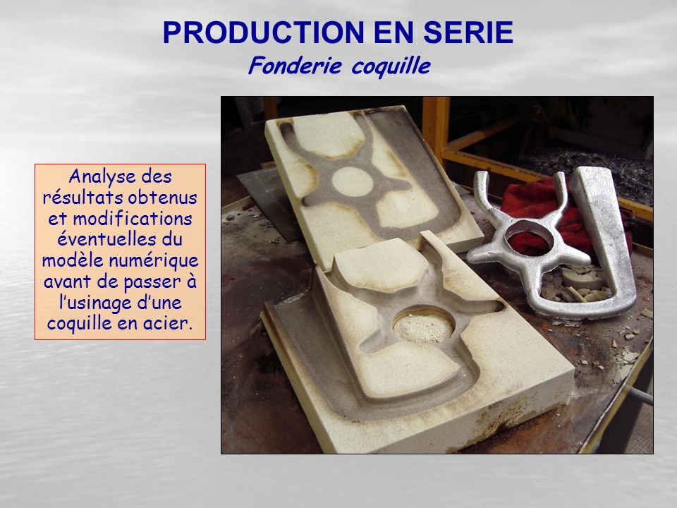 PRODUCTION EN SERIE Fonderie coquille