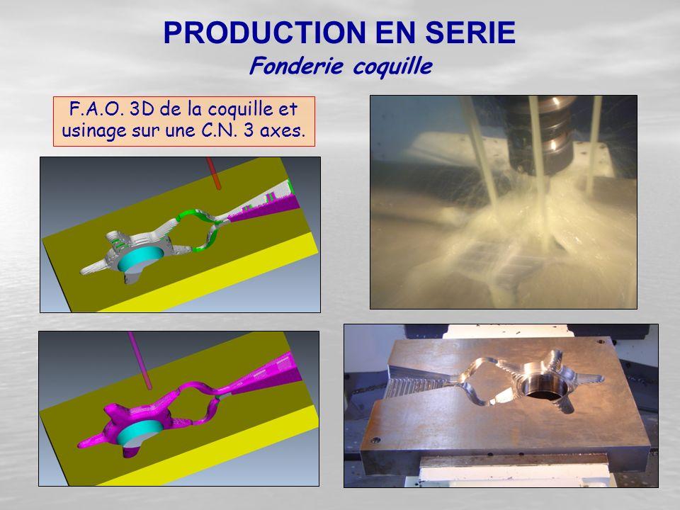 F.A.O. 3D de la coquille et usinage sur une C.N. 3 axes.