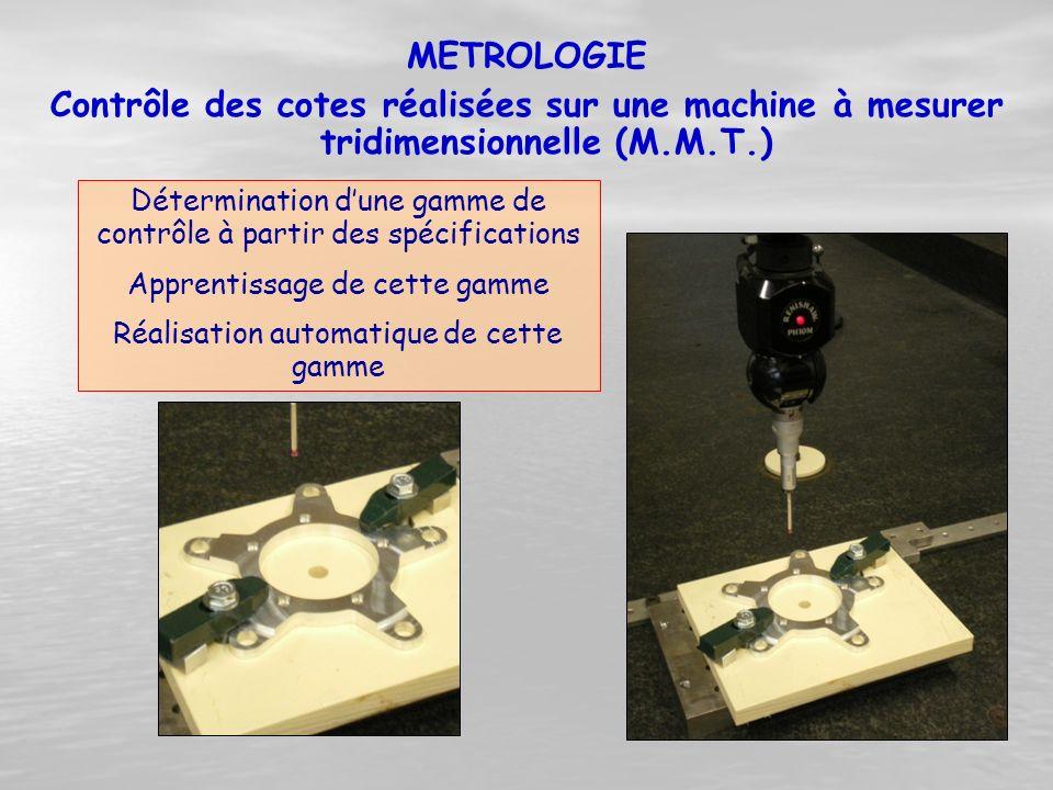METROLOGIE Contrôle des cotes réalisées sur une machine à mesurer tridimensionnelle (M.M.T.)