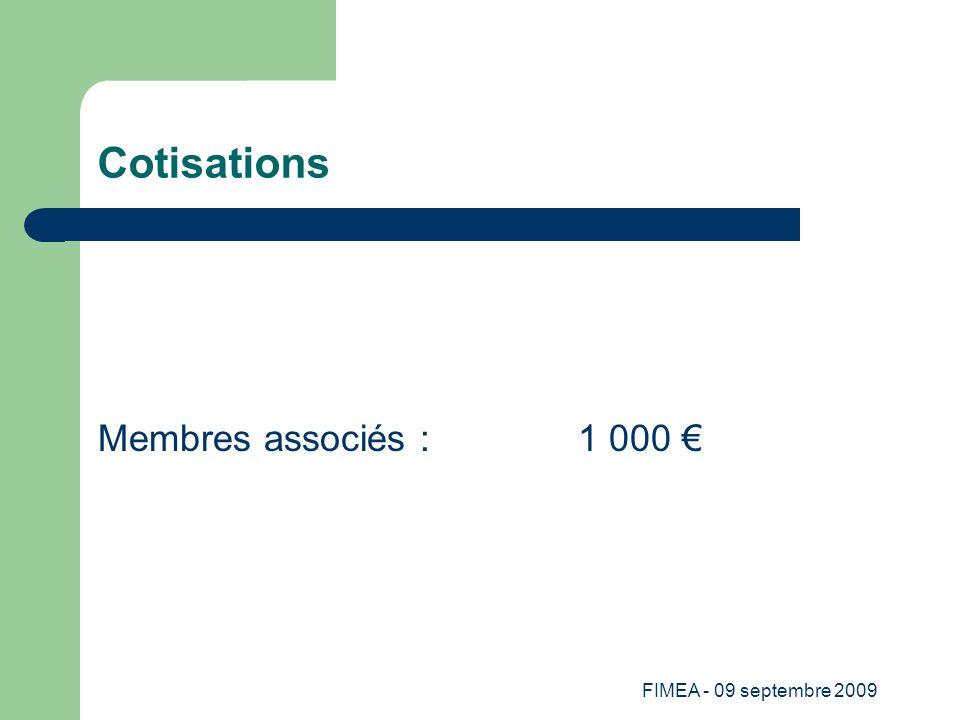 Cotisations Membres associés : 1 000 € FIMEA - 09 septembre 2009