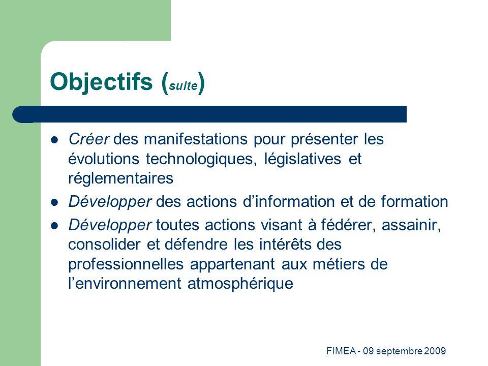 Objectifs (suite)Créer des manifestations pour présenter les évolutions technologiques, législatives et réglementaires.