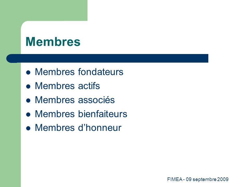 Membres Membres fondateurs Membres actifs Membres associés