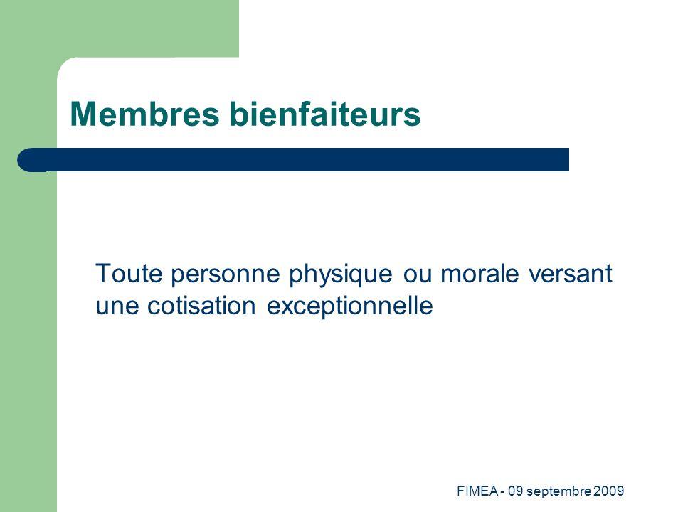 Membres bienfaiteursToute personne physique ou morale versant une cotisation exceptionnelle.
