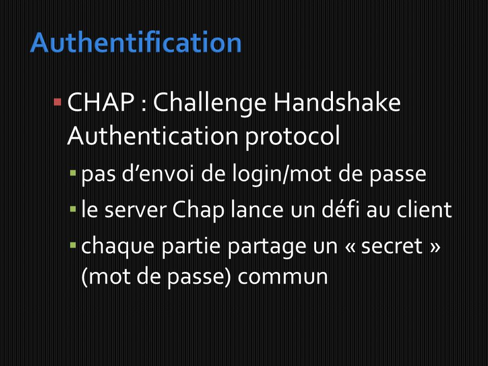 Authentification CHAP : Challenge Handshake Authentication protocol