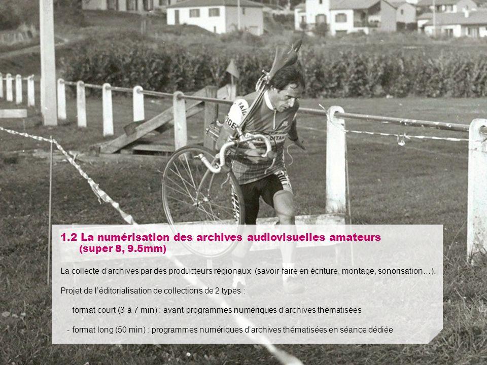 1. 2 La numérisation des archives audiovisuelles amateurs (super 8, 9