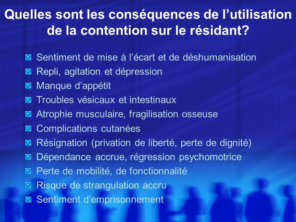 Quelles sont les conséquences de l'utilisation de la contention sur le résidant