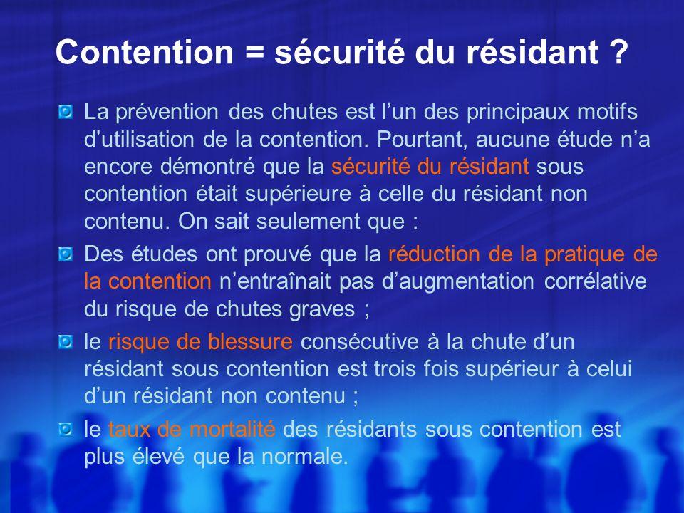 Contention = sécurité du résidant