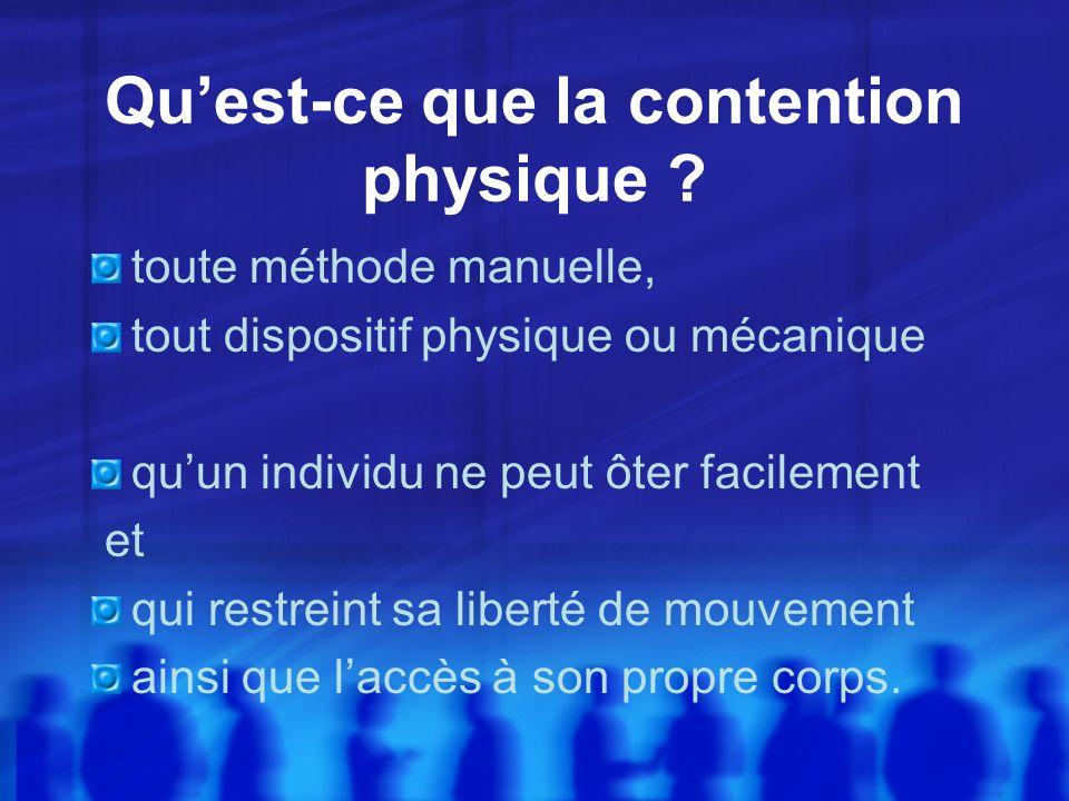 Qu'est-ce que la contention physique