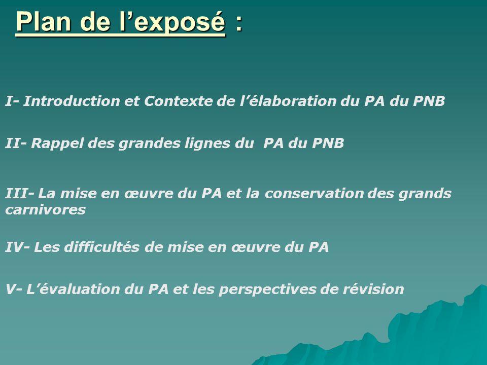Plan de l'exposé : I- Introduction et Contexte de l'élaboration du PA du PNB. II- Rappel des grandes lignes du PA du PNB.