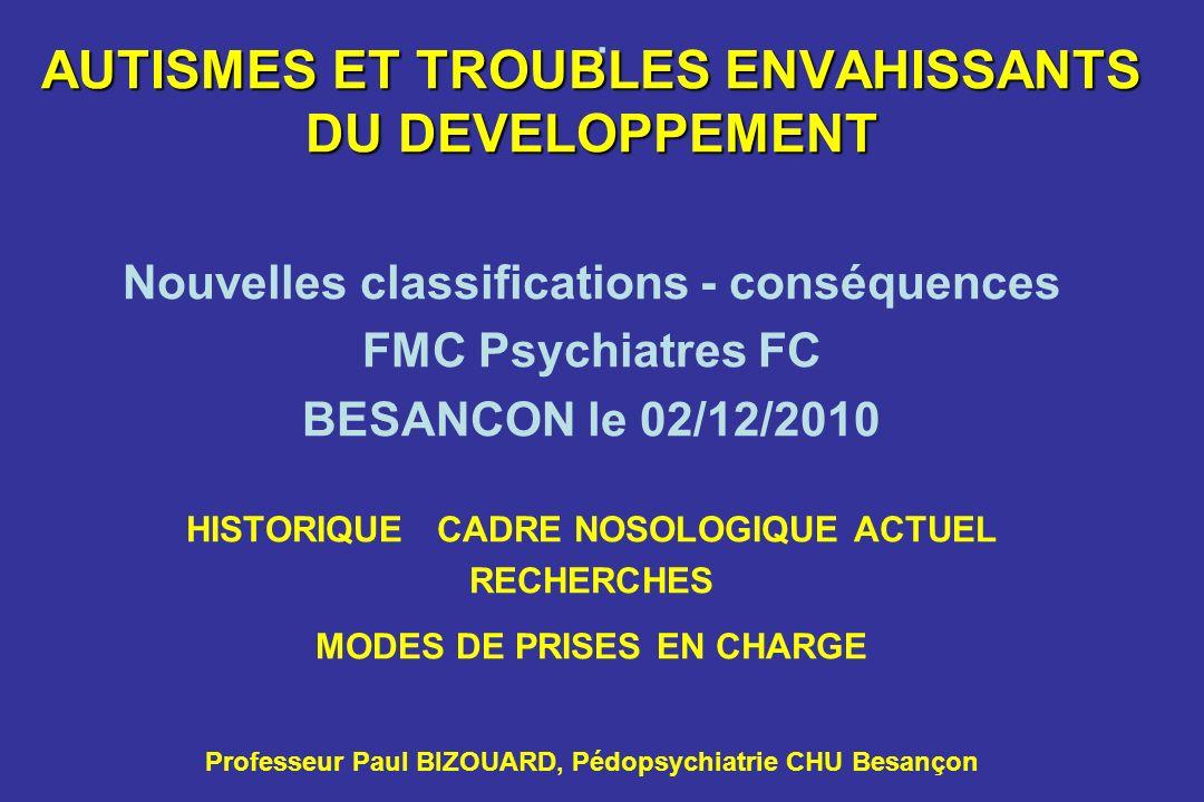 . AUTISMES ET TROUBLES ENVAHISSANTS DU DEVELOPPEMENT