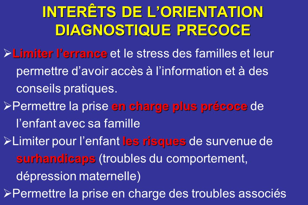 INTERÊTS DE L'ORIENTATION DIAGNOSTIQUE PRECOCE
