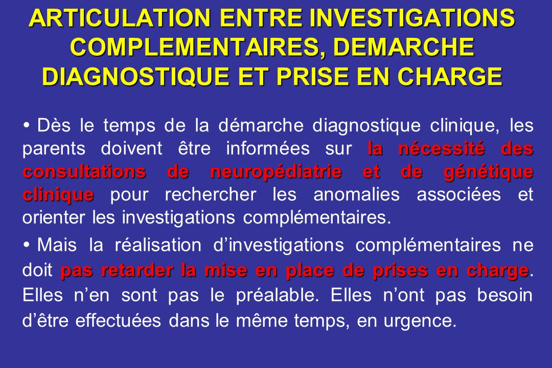ARTICULATION ENTRE INVESTIGATIONS COMPLEMENTAIRES, DEMARCHE DIAGNOSTIQUE ET PRISE EN CHARGE
