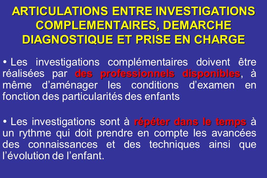 ARTICULATIONS ENTRE INVESTIGATIONS COMPLEMENTAIRES, DEMARCHE DIAGNOSTIQUE ET PRISE EN CHARGE