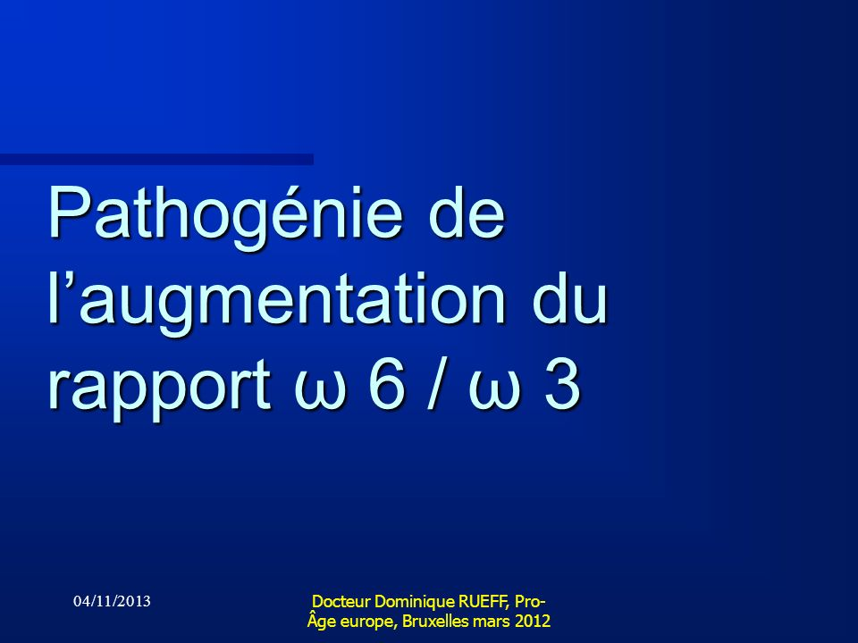 Pathogénie de l'augmentation du rapport ω 6 / ω 3