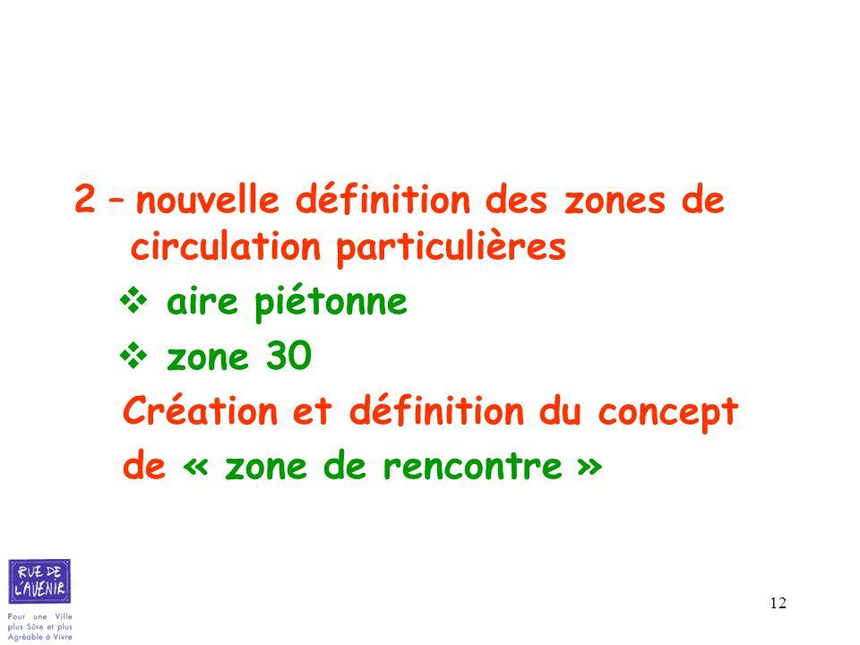 2 – nouvelle définition des zones de circulation particulières
