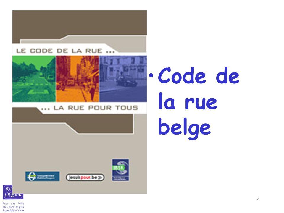 Code de la rue belge La démarche participative en Belgique a été conduite de 2 000 à 2 004