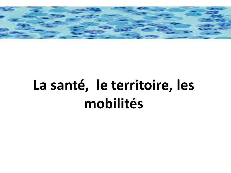 La santé, le territoire, les mobilités