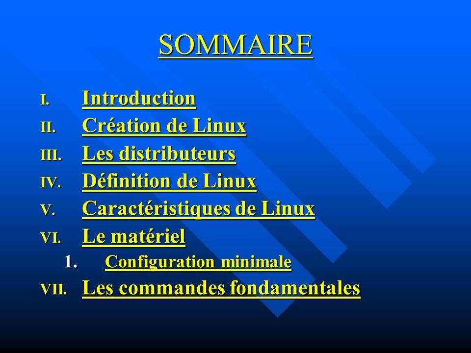 SOMMAIRE Introduction Création de Linux Les distributeurs
