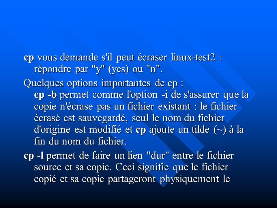 cp vous demande s il peut écraser linux-test2 : répondre par y (yes) ou n .