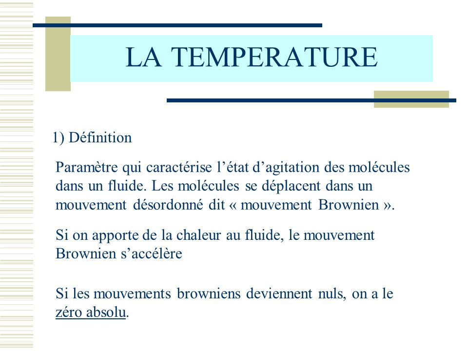 LA TEMPERATURE 1) Définition