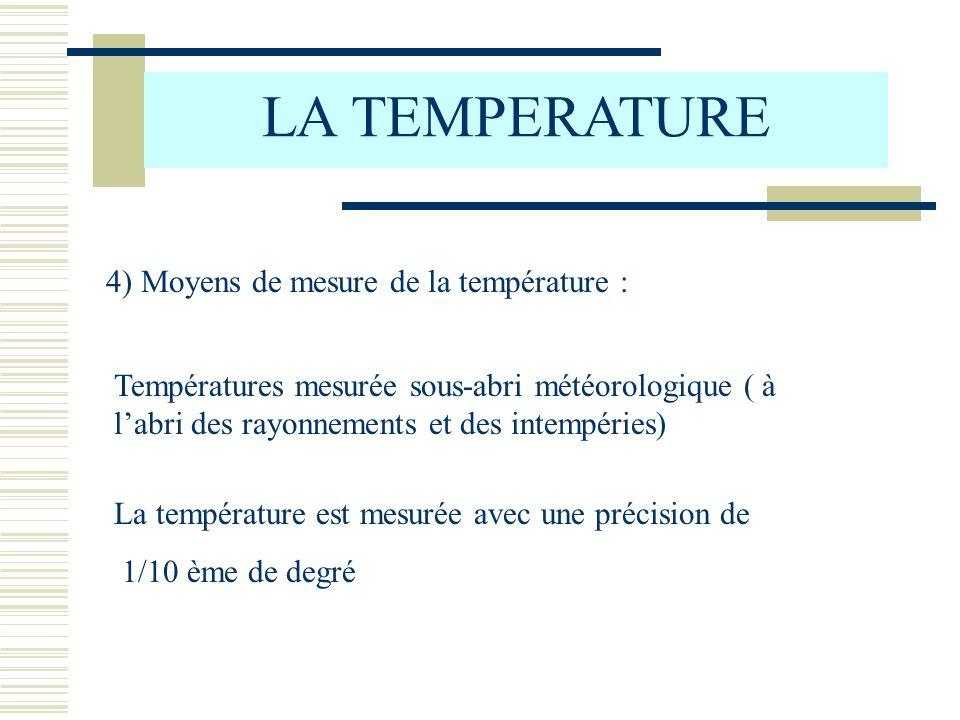 LA TEMPERATURE 4) Moyens de mesure de la température :
