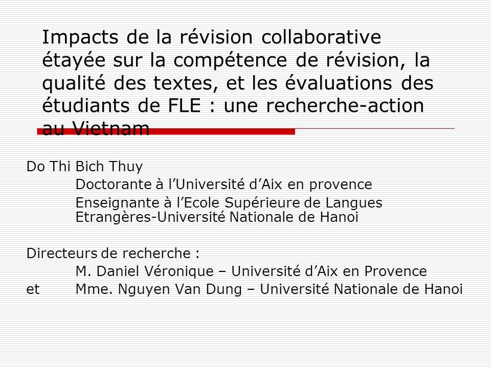 Impacts de la révision collaborative étayée sur la compétence de révision, la qualité des textes, et les évaluations des étudiants de FLE : une recherche-action au Vietnam