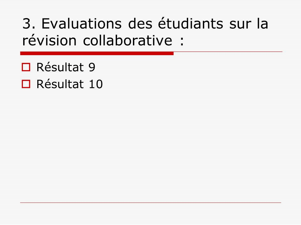 3. Evaluations des étudiants sur la révision collaborative :