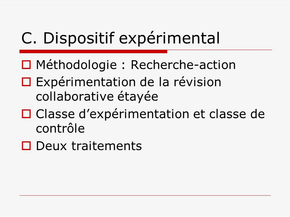 C. Dispositif expérimental