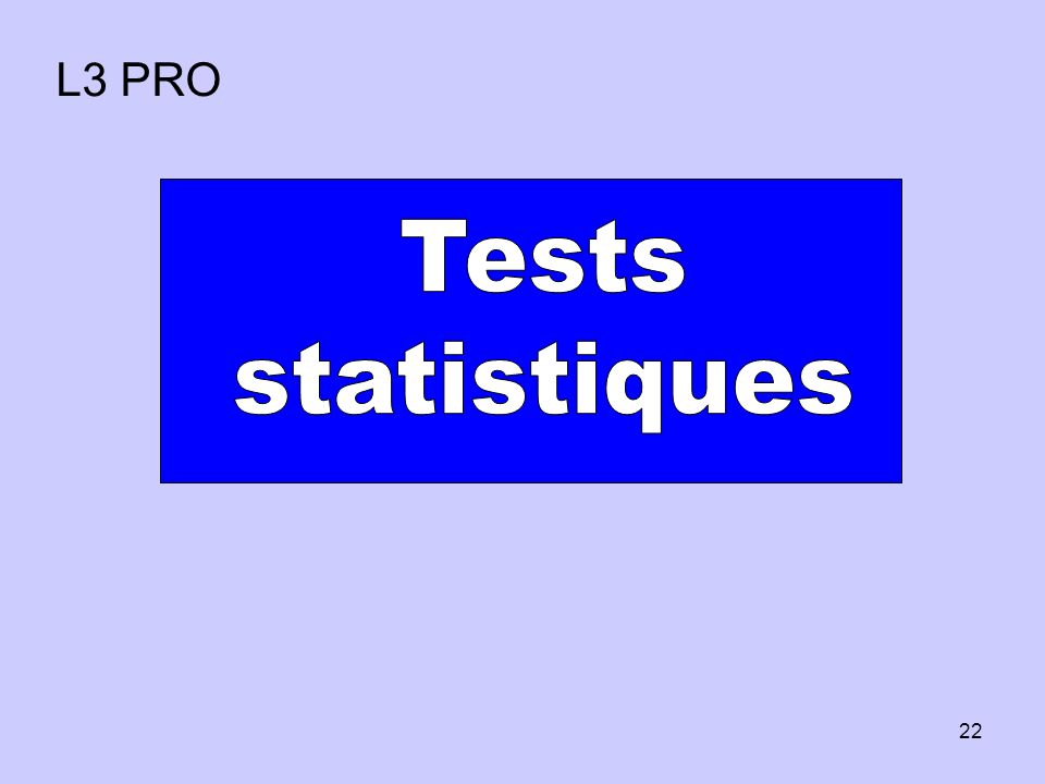 Week 1 Lecture 1 L3 PRO Tests statistiques