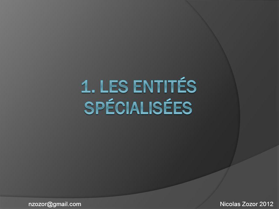 1. Les entités spécialisées