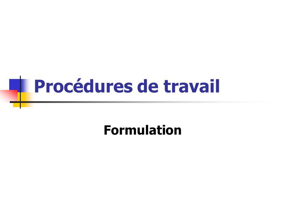 Procédures de travail Formulation