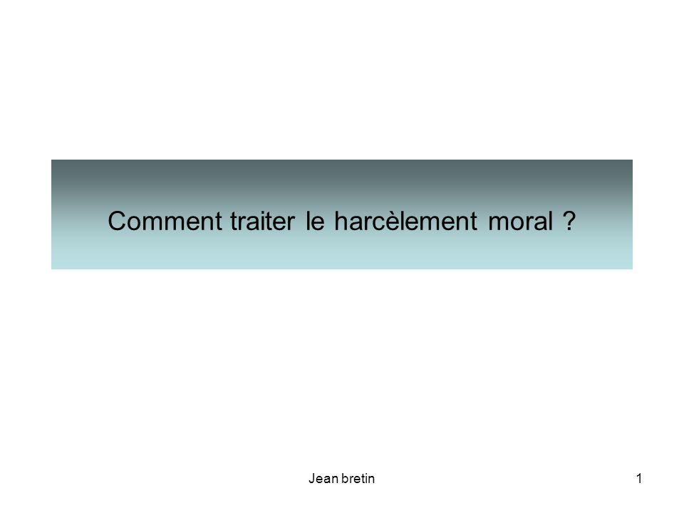 Comment traiter le harcèlement moral