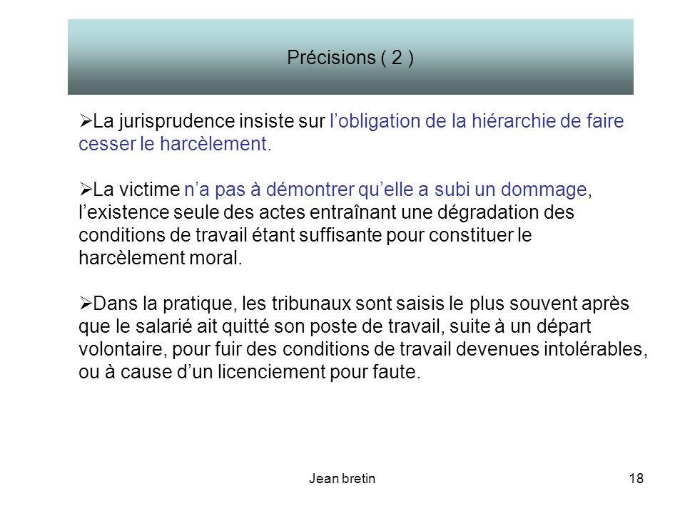 Précisions ( 2 ) La jurisprudence insiste sur l'obligation de la hiérarchie de faire cesser le harcèlement.