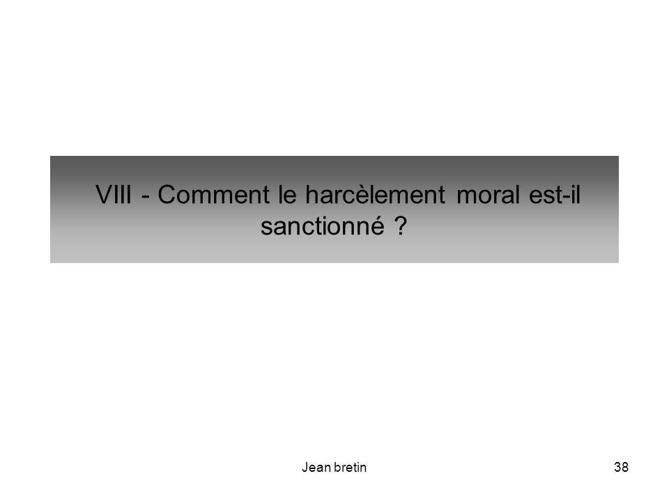 VIII - Comment le harcèlement moral est-il sanctionné