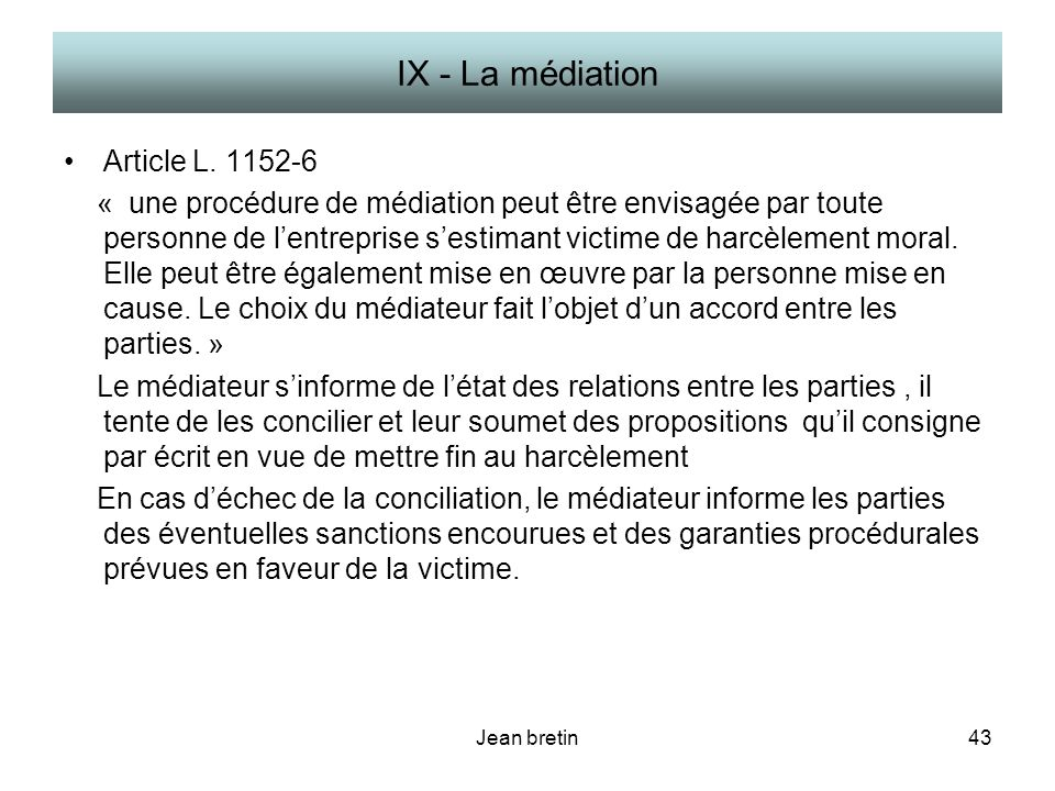 IX - La médiation Article L. 1152-6