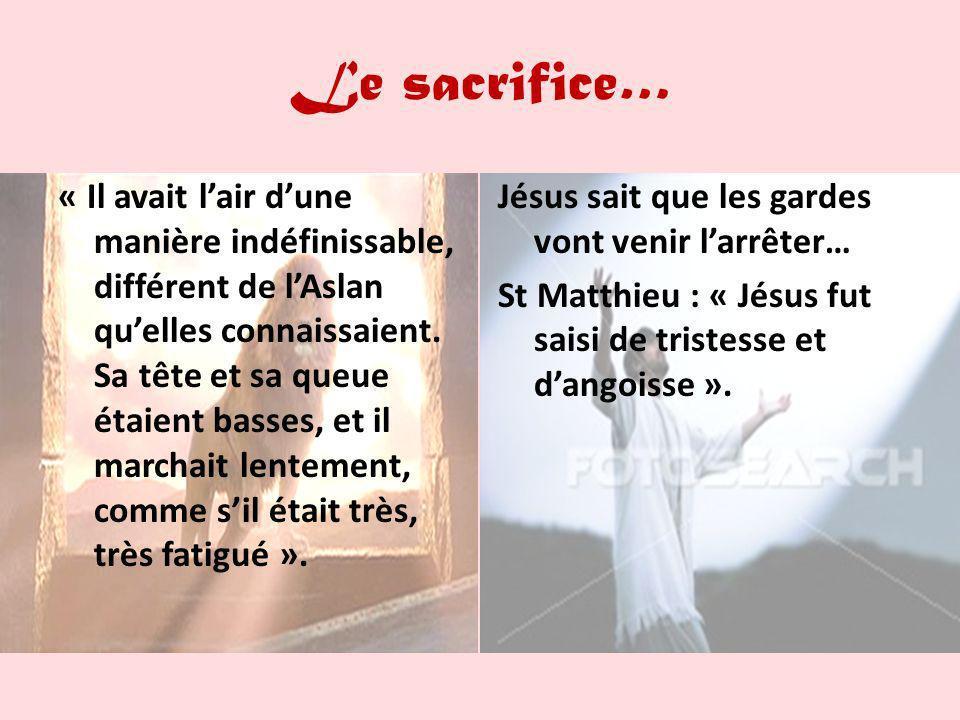 Le sacrifice…