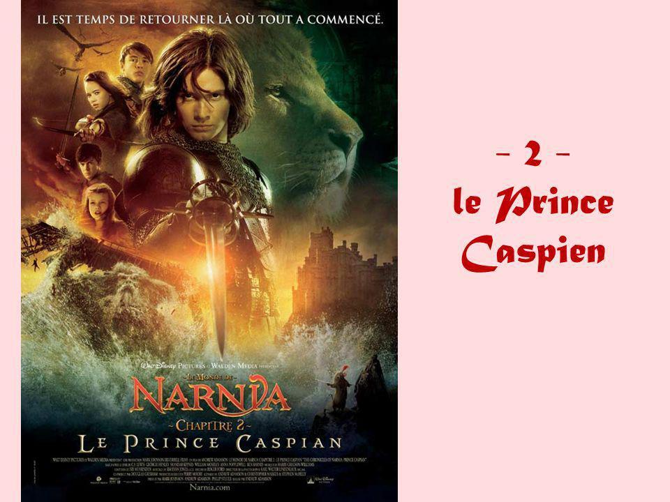 - 2 - le Prince Caspien