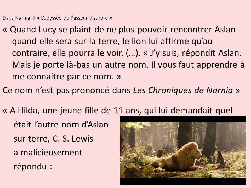 Ce nom n'est pas prononcé dans Les Chroniques de Narnia »