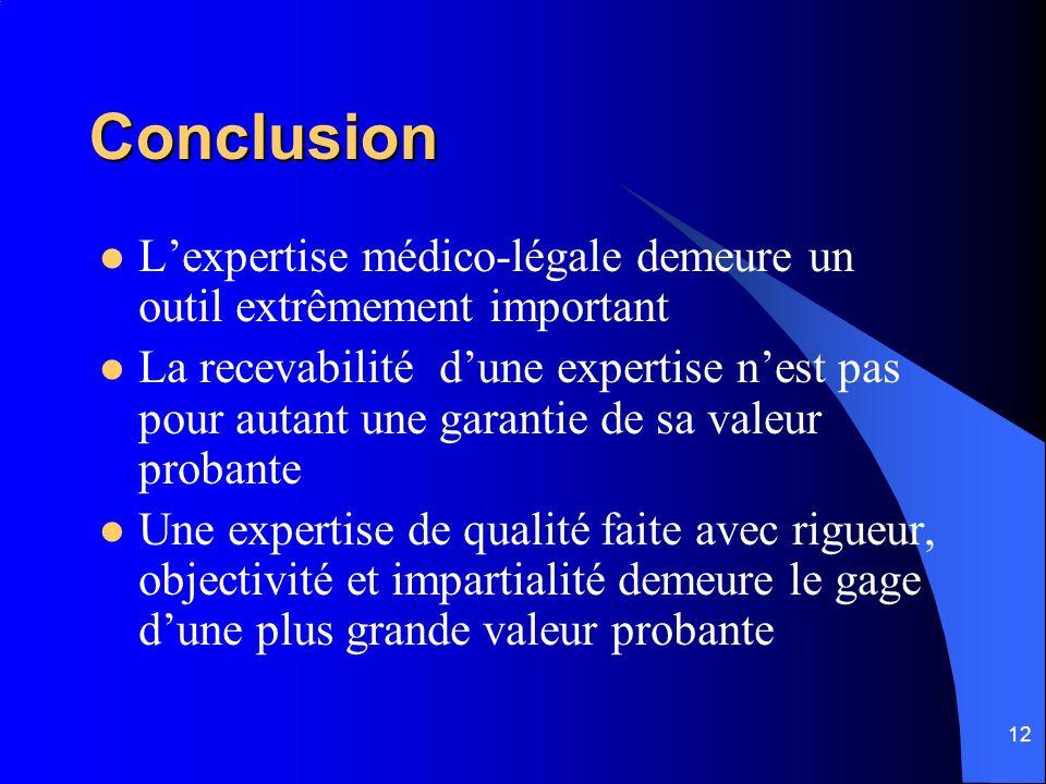 Conclusion L'expertise médico-légale demeure un outil extrêmement important.