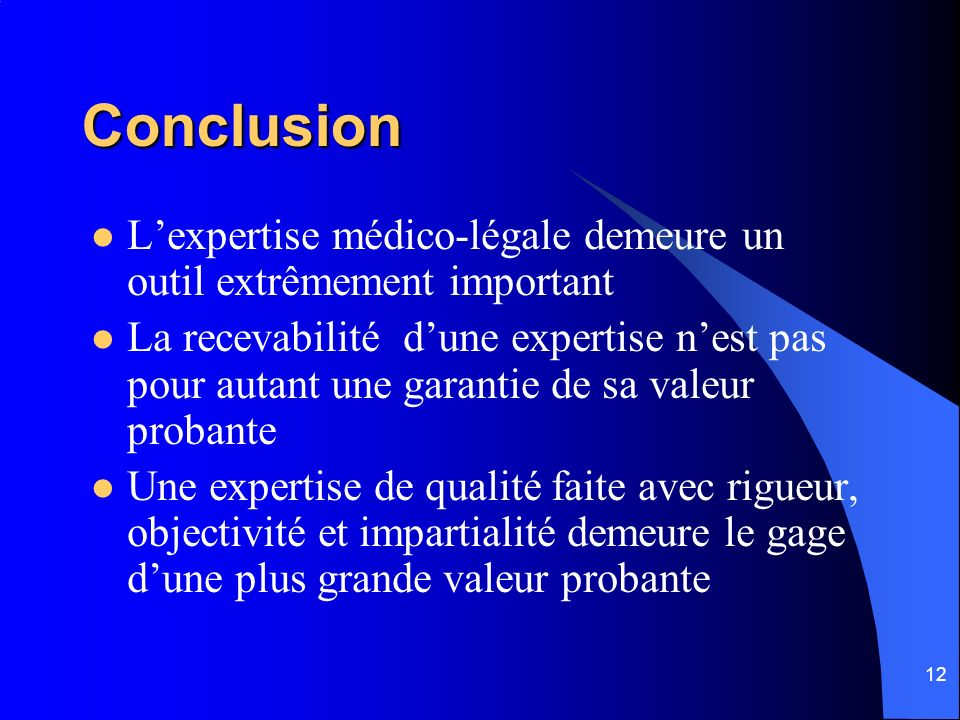 ConclusionL'expertise médico-légale demeure un outil extrêmement important.