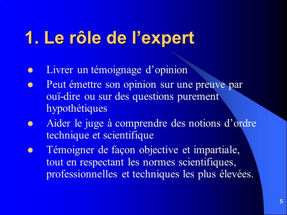1. Le rôle de l'expert Livrer un témoignage d'opinion
