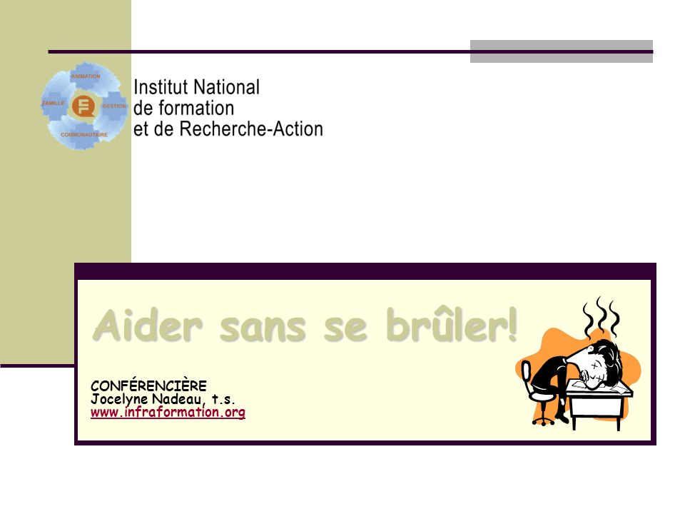 CONFÉRENCIÈRE Jocelyne Nadeau, t.s. www.infraformation.org