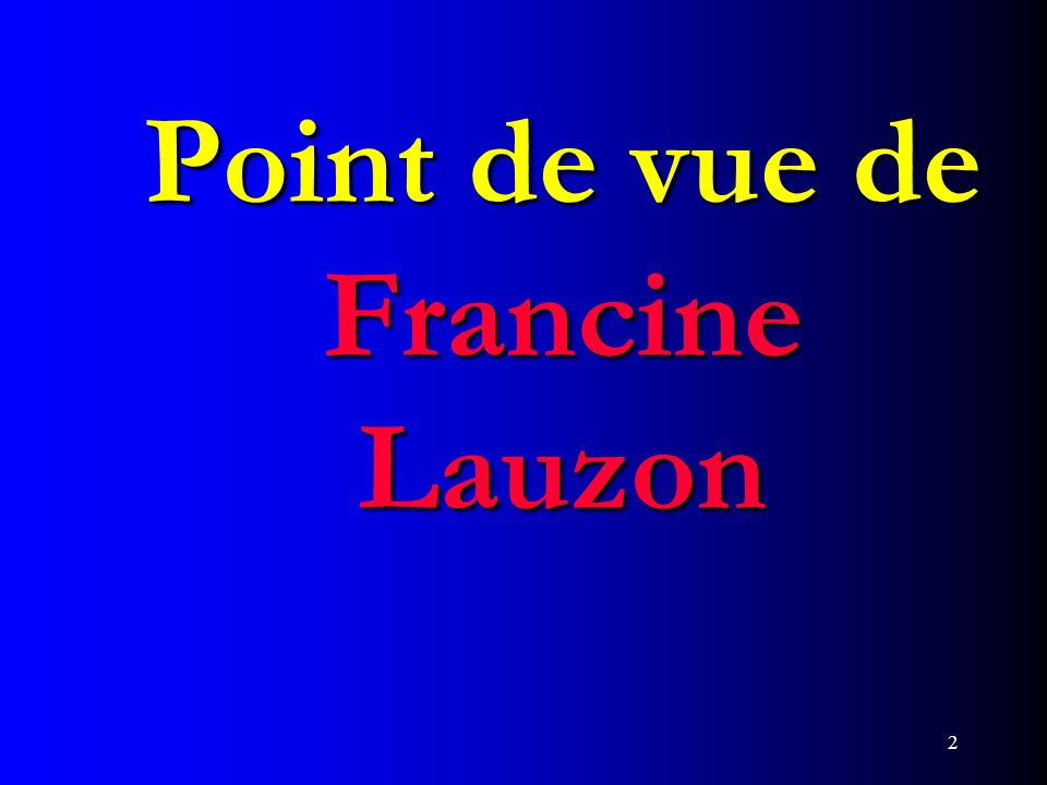 Point de vue de Francine Lauzon